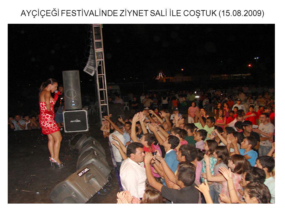AYÇİÇEĞİ FESTİVALİNDE ZİYNET SALİ İLE COŞTUK (15.08.2009)