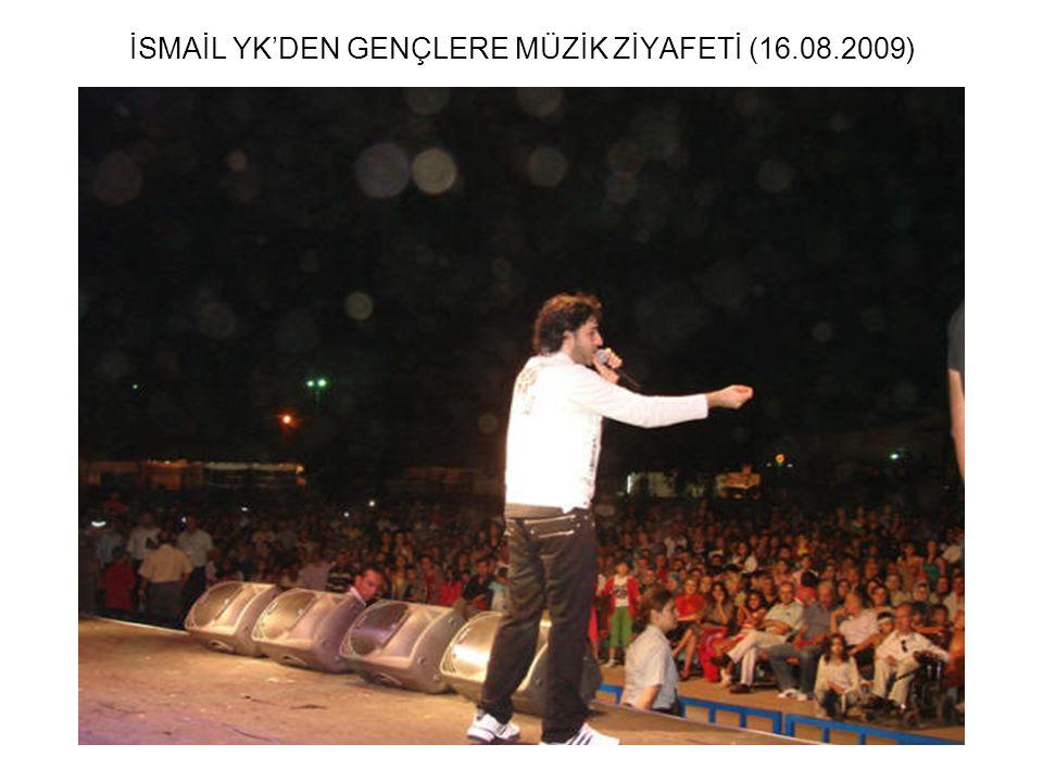 İSMAİL YK'DEN GENÇLERE MÜZİK ZİYAFETİ (16.08.2009)