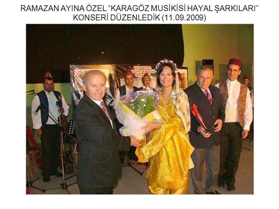 RAMAZAN AYINA ÖZEL KARAGÖZ MUSİKİSİ HAYAL ŞARKILARI KONSERİ DÜZENLEDİK (11.09.2009)