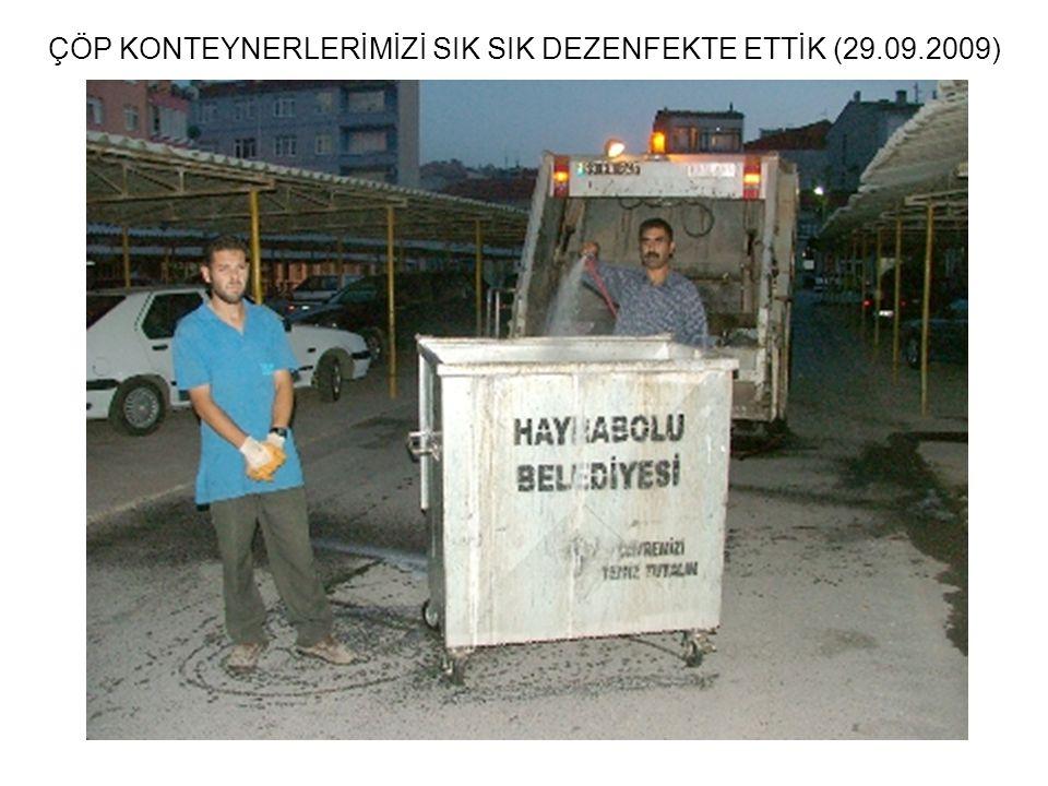 ÇÖP KONTEYNERLERİMİZİ SIK SIK DEZENFEKTE ETTİK (29.09.2009)