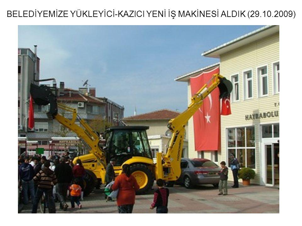 BELEDİYEMİZE YÜKLEYİCİ-KAZICI YENİ İŞ MAKİNESİ ALDIK (29.10.2009)