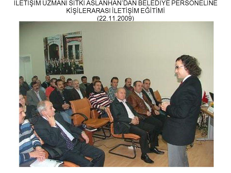 İLETİŞİM UZMANI SITKI ASLANHAN'DAN BELEDİYE PERSONELİNE KİŞİLERARASI İLETİŞİM EĞİTİMİ (22.11.2009)