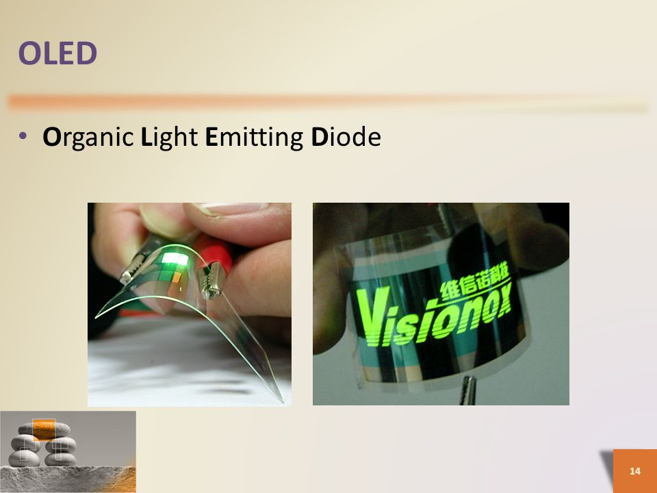 OLED • Organic Light Emitting Diode 14