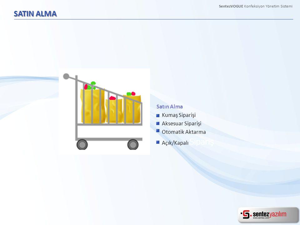 SATIN ALMA SentezVOGUE Konfeksiyon Yönetim Sistemi Satın Alma Kumaş Siparişi Aksesuar Siparişi Otomatik Aktarma Açık/Kapalı Sipariş