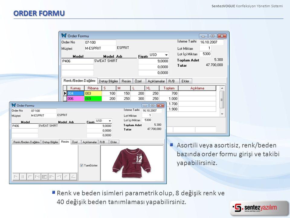 ORDER FORMU Asortili veya asortisiz, renk/beden bazında order formu girişi ve takibi yapabilirsiniz.