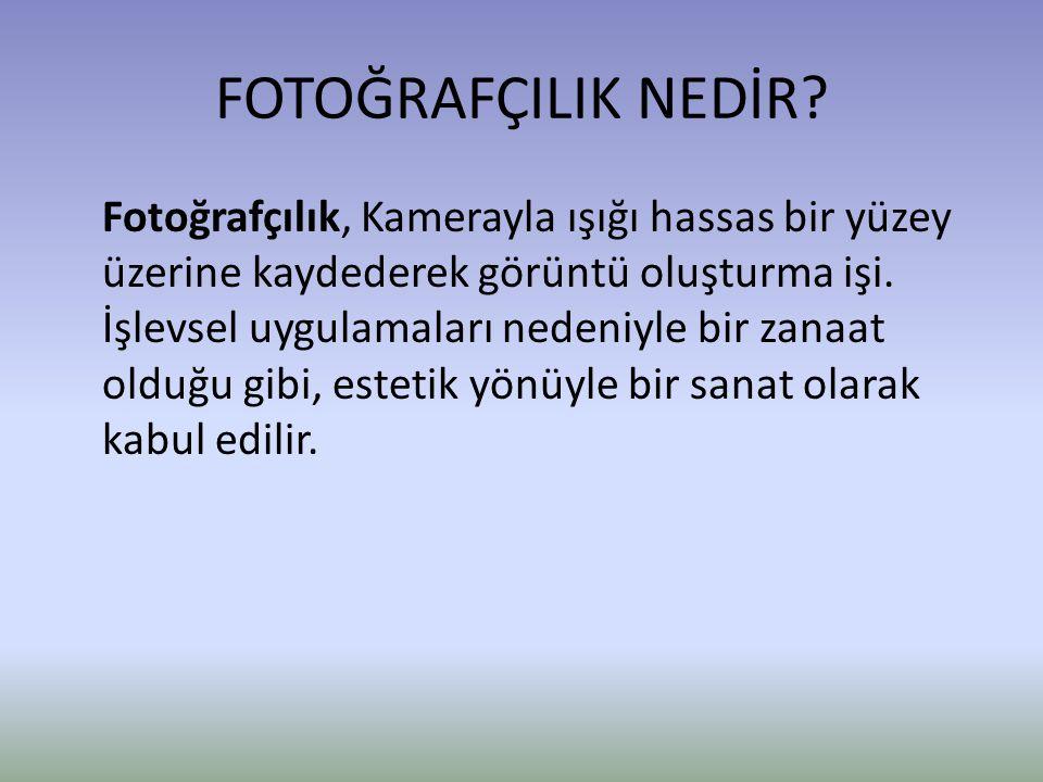 FOTOĞRAFÇILIK NEDİR.