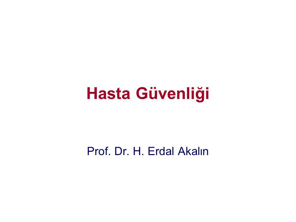 Hasta Güvenliği Prof. Dr. H. Erdal Akalın