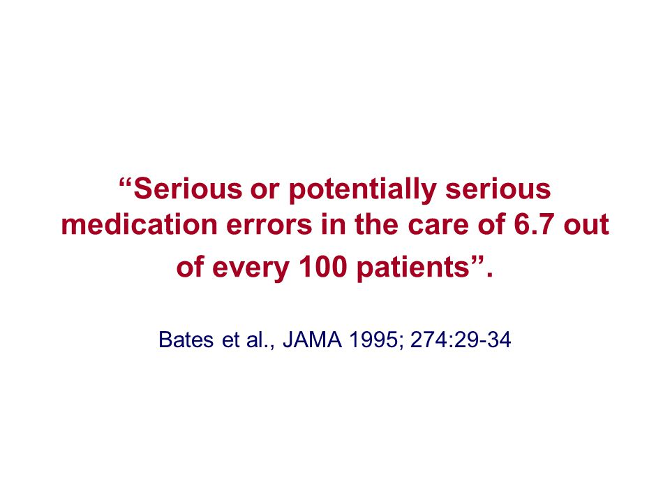 In the most highly regarded hospitals Serious or potentially serious medication errors in the care of 6.7 out of every 100 patients .