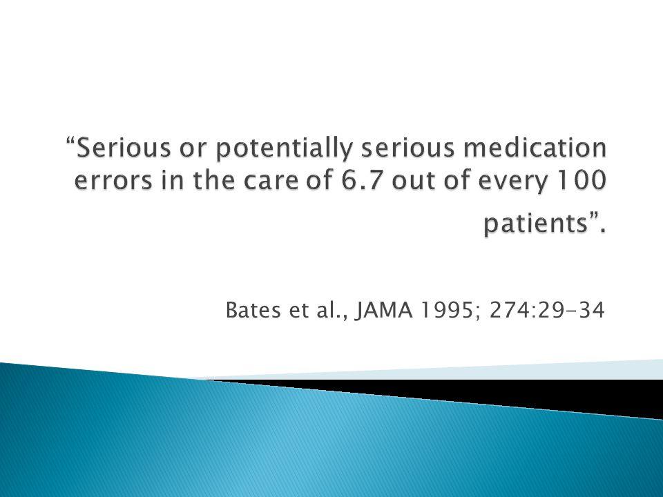 Bates et al., JAMA 1995; 274:29-34