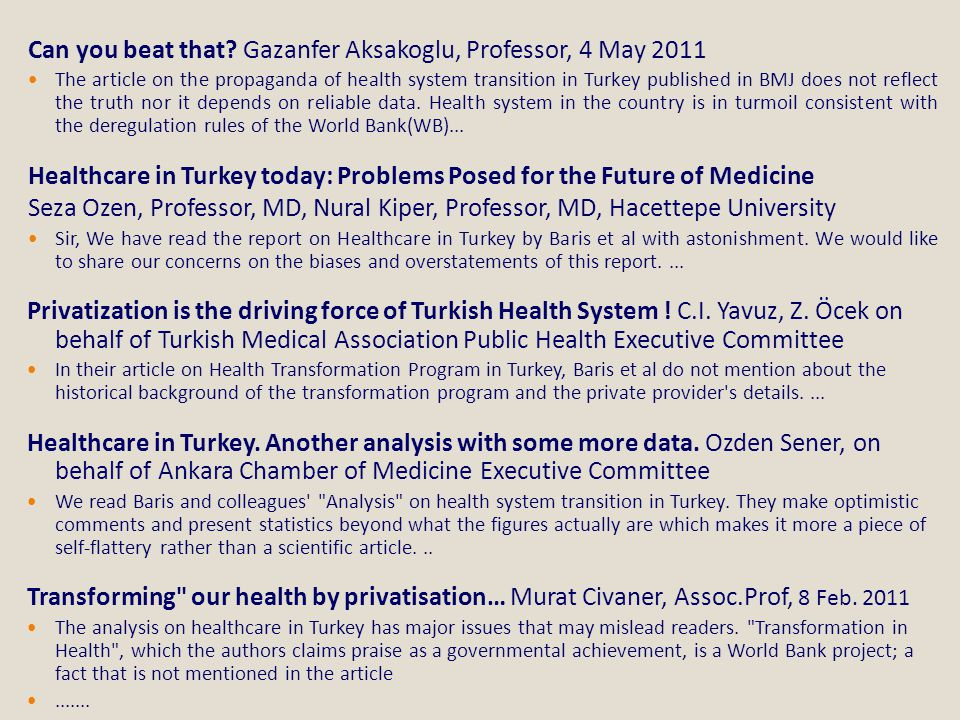 Can you beat that? Gazanfer Aksakoglu, Professor, 4 May 2011  The article on the propaganda of health system transition in Turkey published in BMJ do
