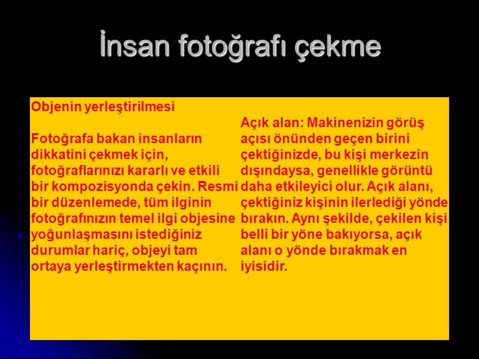 İnsan fotoğrafı çekme Objenin yerleştirilmesi Fotoğrafa bakan insanların dikkatini çekmek için, fotoğraflarınızı kararlı ve etkili bir kompozisyonda ç