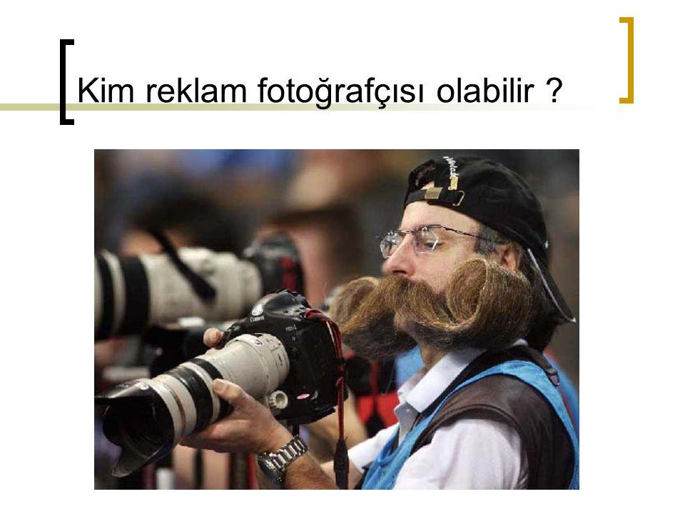 Kim reklam fotoğrafçısı olabilir ?