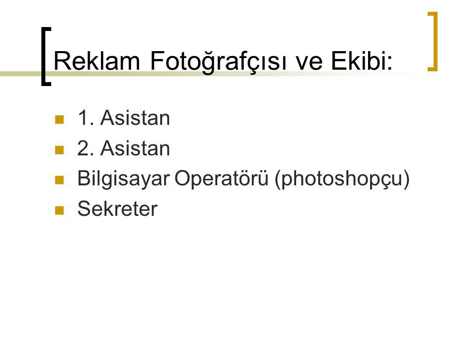 Reklam Fotoğrafçısı ve Ekibi:  1.Asistan  2.