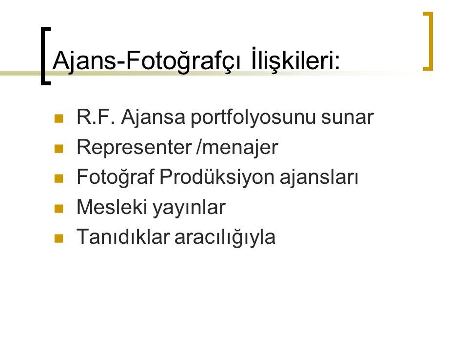Ajans-Fotoğrafçı İlişkileri:  R.F.