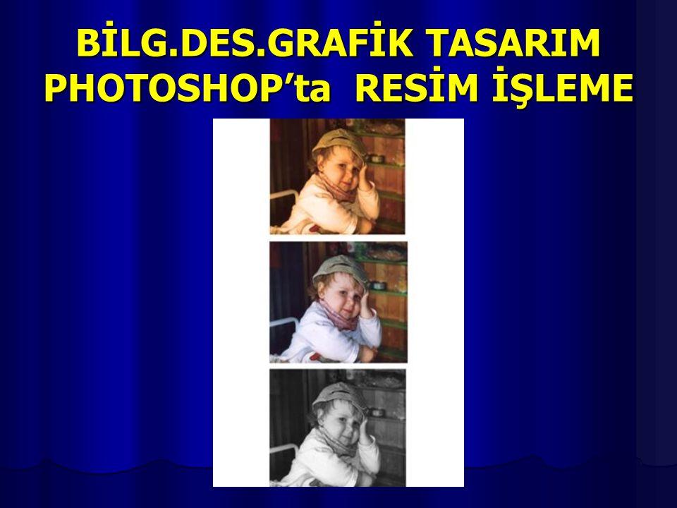 BİLG.DES.GRAFİK TASARIM PHOTOSHOP'ta RESİM İŞLEME