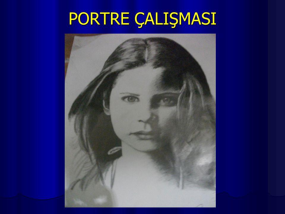 PORTRE ÇALIŞMASI