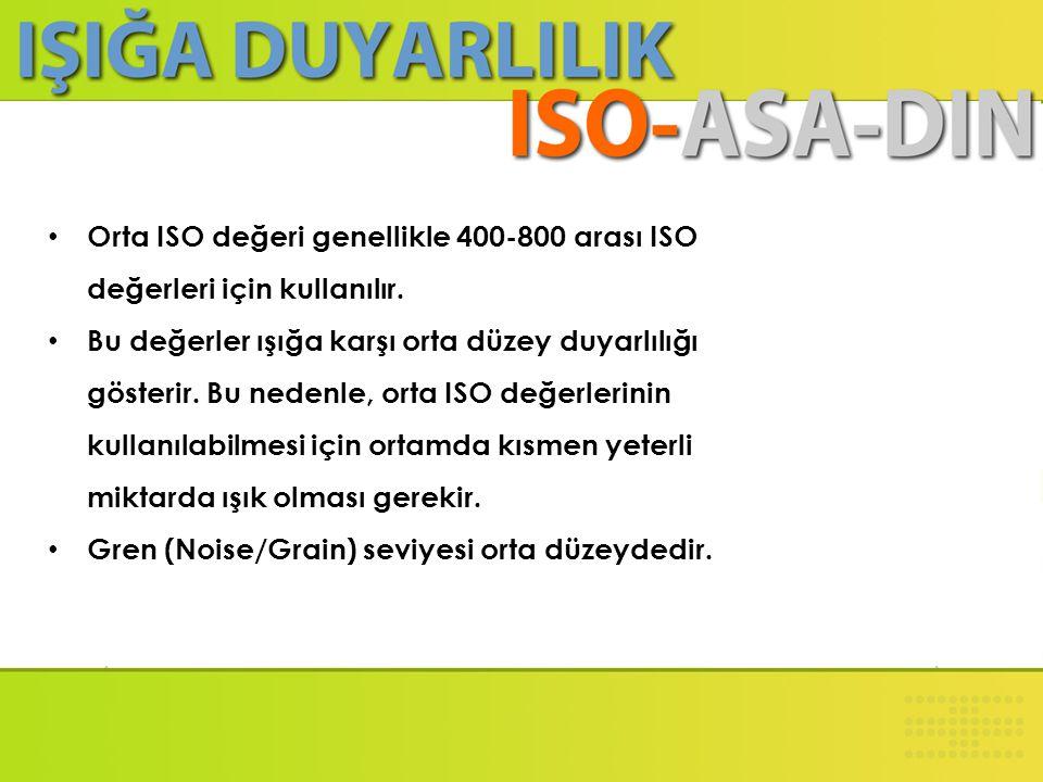 • Düşük ISO değeri genellikle 200 ve altı ISO değerleri için kullanılır. • Bu değerler ışığa karşı düşük duyarlılığı gösterir. Bu nedenle, düşük ISO d