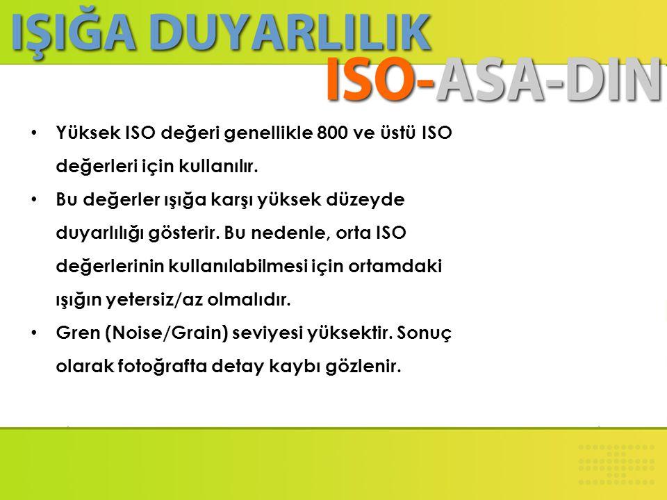 • Orta ISO değeri genellikle 400-800 arası ISO değerleri için kullanılır. • Bu değerler ışığa karşı orta düzey duyarlılığı gösterir. Bu nedenle, orta