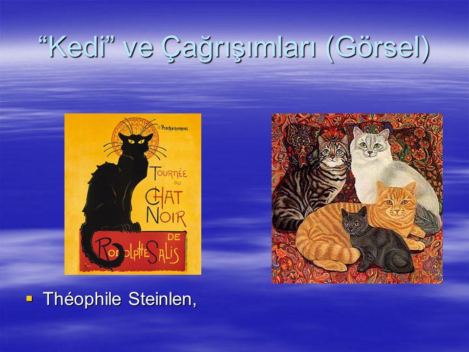 """""""Kedi"""" ve Çağrışımları (Görsel)  Théophile Steinlen,"""