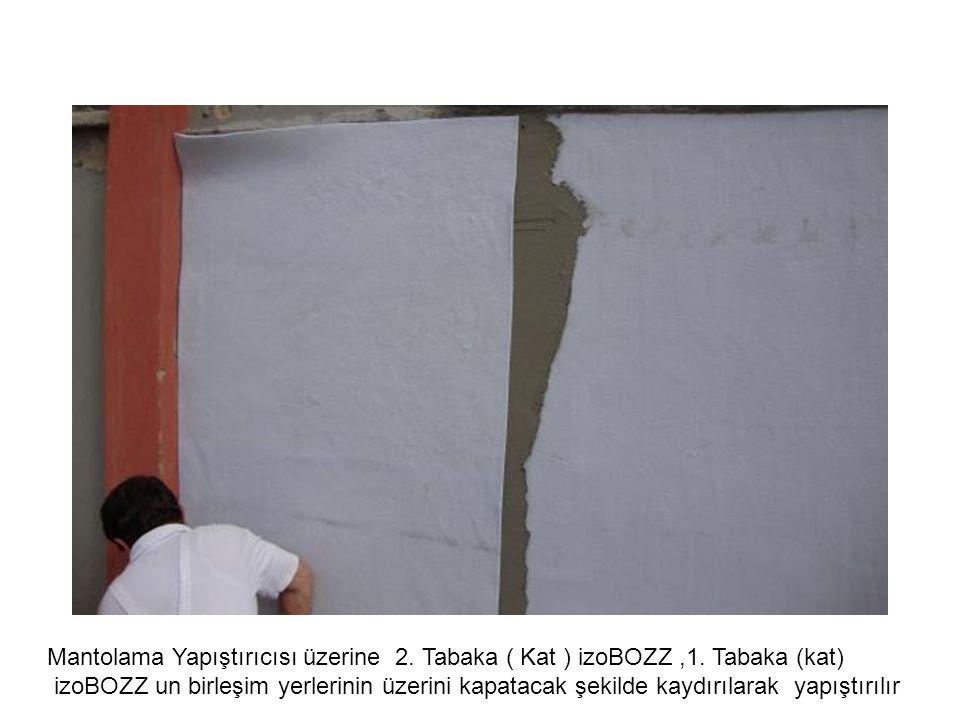 Mantolama Yapıştırıcısı üzerine 2. Tabaka ( Kat ) izoBOZZ,1. Tabaka (kat) izoBOZZ un birleşim yerlerinin üzerini kapatacak şekilde kaydırılarak yapışt