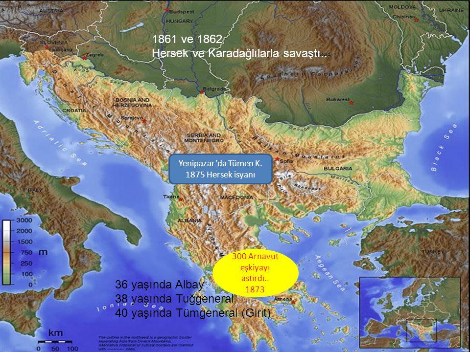 1861 ve 1862 Hersek ve Karadağlılarla savaştı.. 36 yaşında Albay 38 yaşında Tuğgeneral 40 yaşında Tümgeneral (Girit) 300 Arnavut eşkiyayı astırdı.. 18