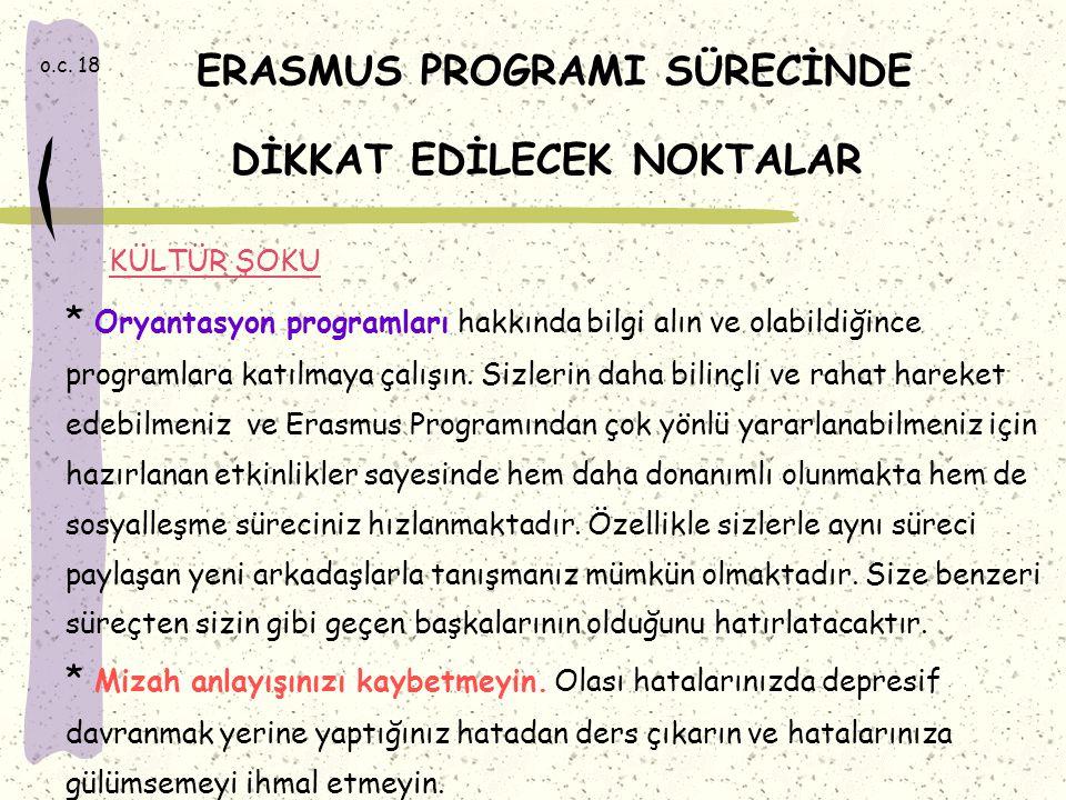 KÜLTÜR ŞOKU * Oryantasyon programları hakkında bilgi alın ve olabildiğince programlara katılmaya çalışın.