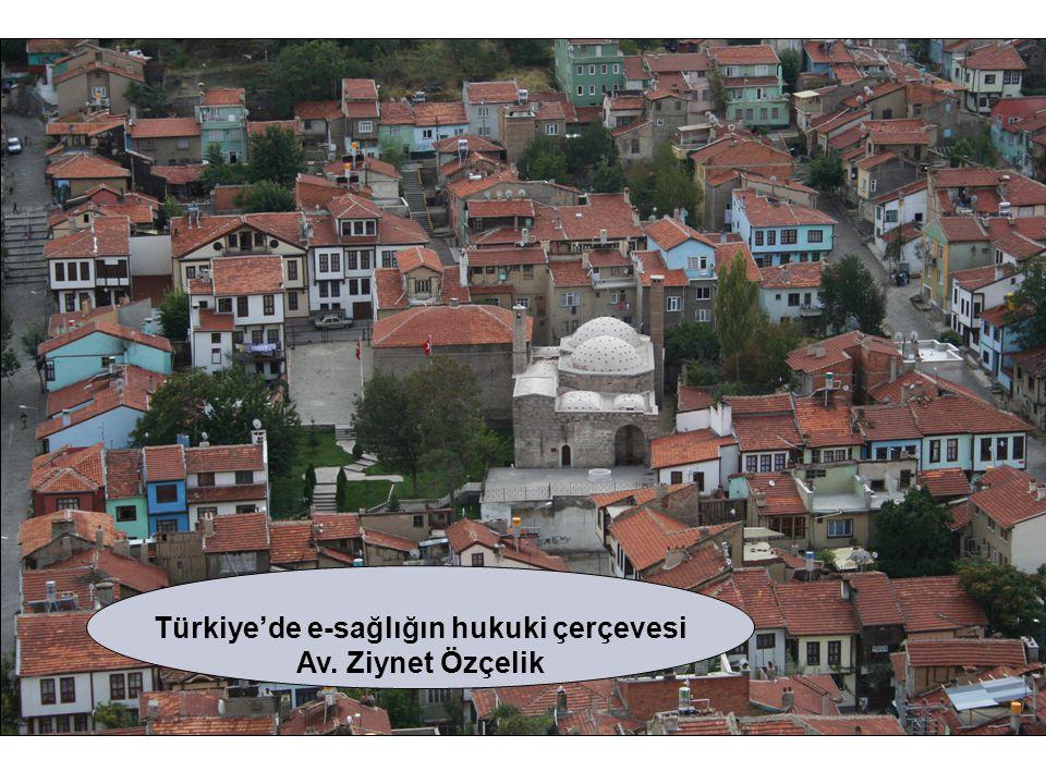 Türkiye'de e-sağlığın hukuki çerçevesi Av. Ziynet Özçelik