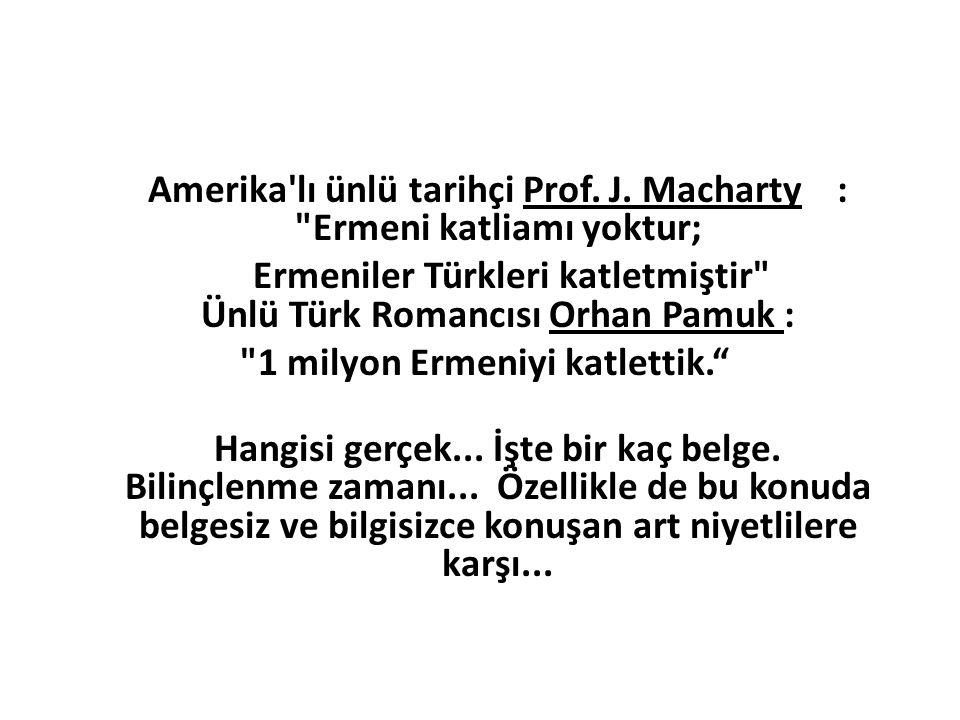 Amerika'lı ünlü tarihçi Prof. J. Macharty :