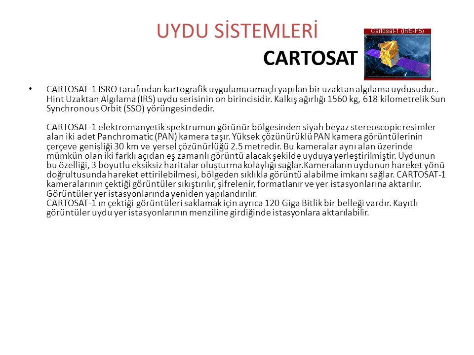 UYDU SİSTEMLERİ CARTOSAT • CARTOSAT-1 ISRO tarafından kartografik uygulama amaçlı yapılan bir uzaktan algılama uydusudur.. Hint Uzaktan Algılama (IRS)