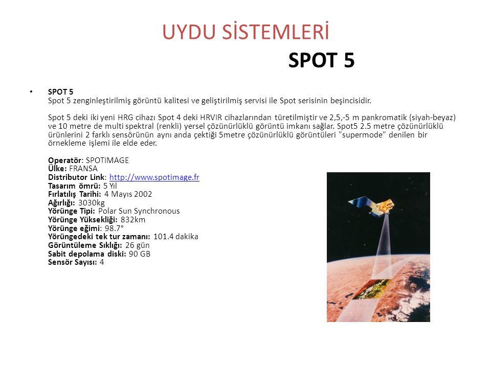 UYDU SİSTEMLERİ SPOT 5 • SPOT 5 Spot 5 zenginleştirilmiş görüntü kalitesi ve geliştirilmiş servisi ile Spot serisinin beşincisidir. Spot 5 deki iki ye