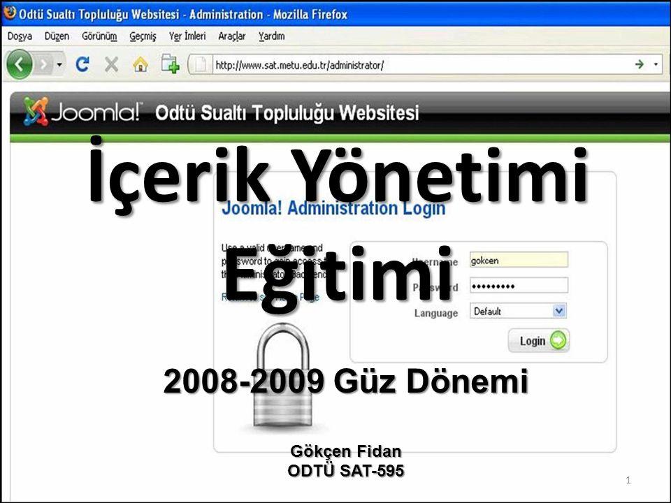 İçerik Yönetimi Eğitimi 1 2008-2009 Güz Dönemi Gökçen Fidan ODTÜ SAT-595