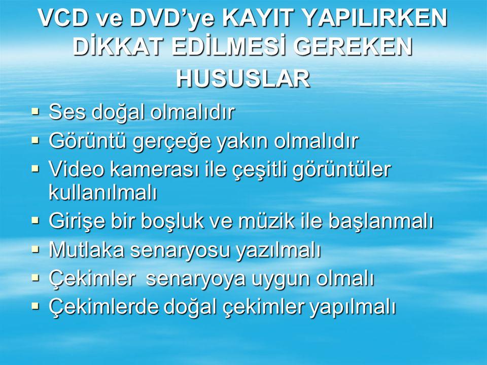  Günümüzde vcd ve DVD teknolojileri çok gelişmiş bir yapıya sahiptir Bu teknoloji sayesinde görüntü ve sesler kaliteli ve istenilen her biçimde sunul