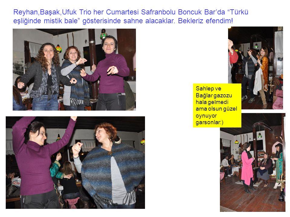 Reyhan,Başak,Ufuk Trio her Cumartesi Safranbolu Boncuk Bar'da Türkü eşliğinde mistik bale gösterisinde sahne alacaklar.