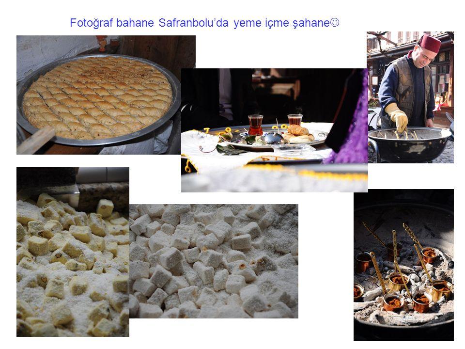 Fotoğraf bahane Safranbolu'da yeme içme şahane 