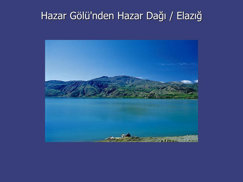 Hazar Gölü'nden Hazar Dağı / Elazığ