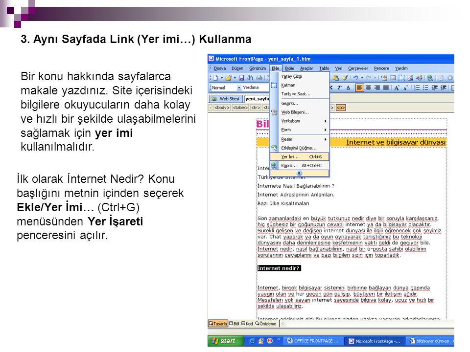 3. Aynı Sayfada Link (Yer imi…) Kullanma Bir konu hakkında sayfalarca makale yazdınız. Site içerisindeki bilgilere okuyucuların daha kolay ve hızlı bi