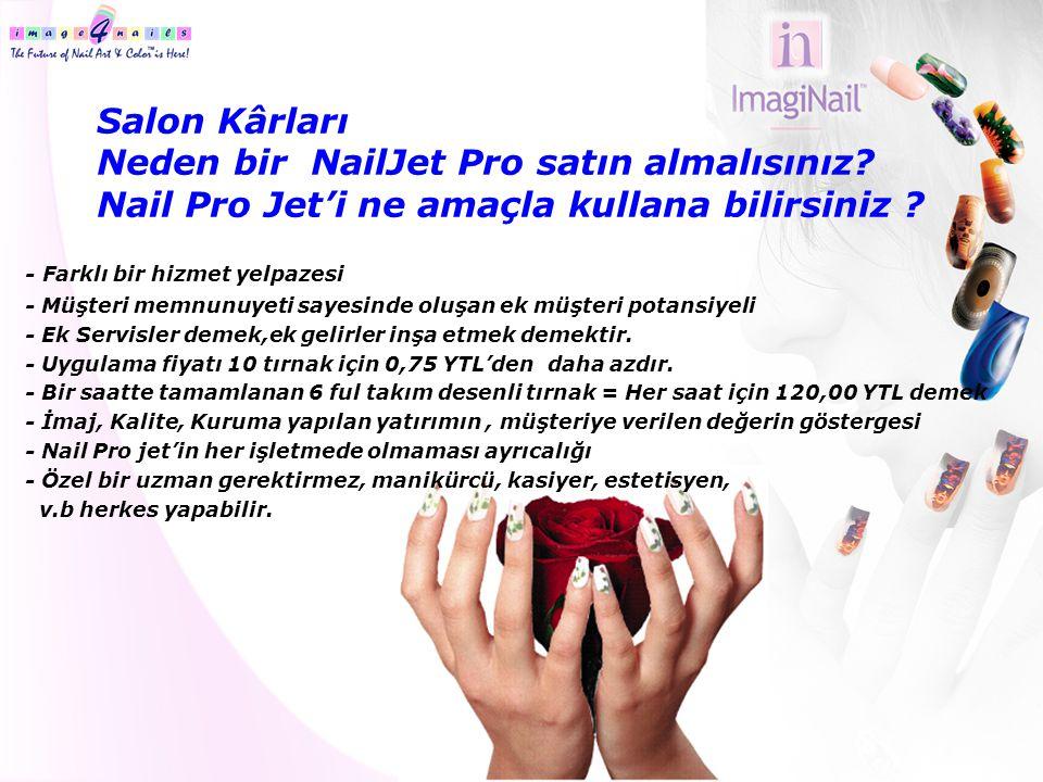 Salon Kârları Neden bir NailJet Pro satın almalısınız? Nail Pro Jet'i ne amaçla kullana bilirsiniz ? - Farklı bir hizmet yelpazesi - Müşteri memnunuye