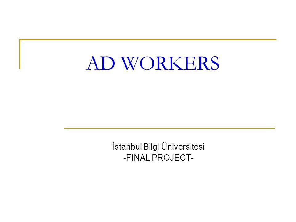 AD WORKERS İstanbul Bilgi Üniversitesi -FINAL PROJECT-