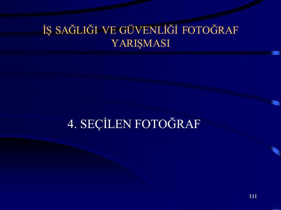 111 İŞ SAĞLIĞI VE GÜVENLİĞİ FOTOĞRAF YARIŞMASI 4. SEÇİLEN FOTOĞRAF