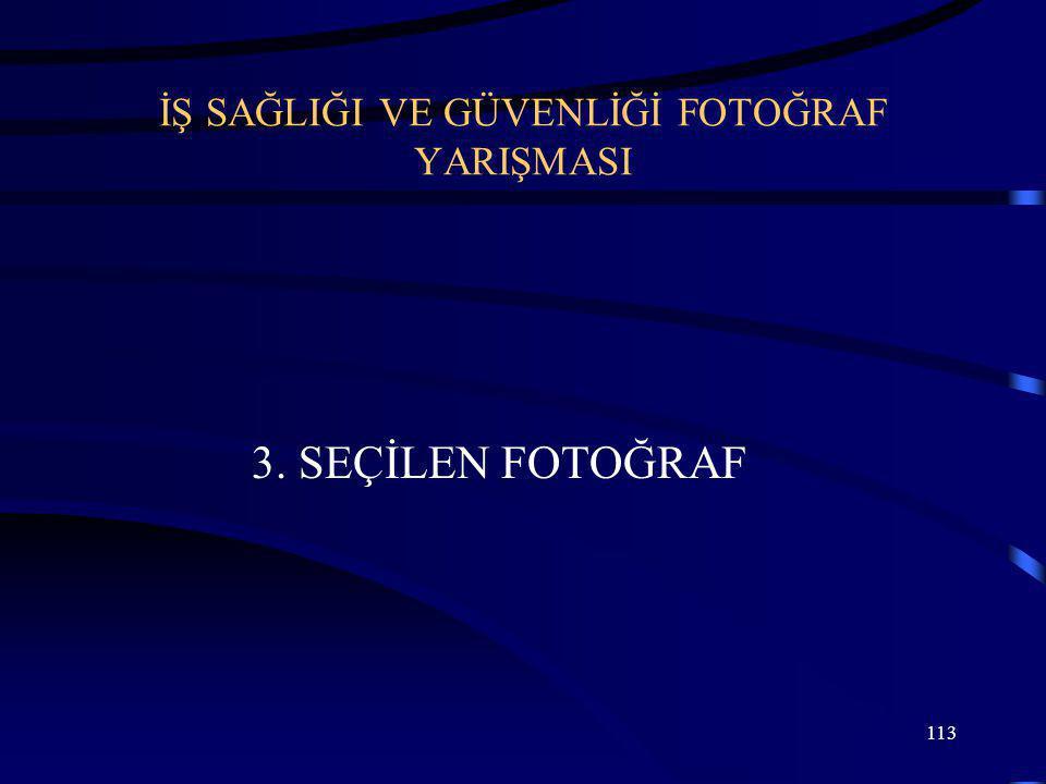 113 İŞ SAĞLIĞI VE GÜVENLİĞİ FOTOĞRAF YARIŞMASI 3. SEÇİLEN FOTOĞRAF