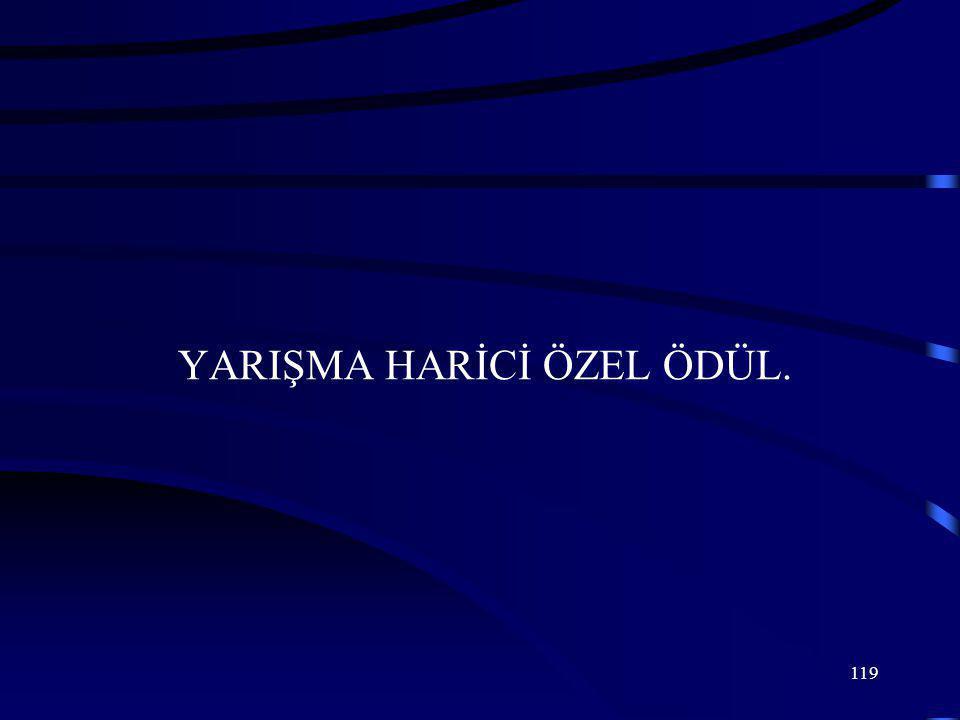 119 YARIŞMA HARİCİ ÖZEL ÖDÜL.
