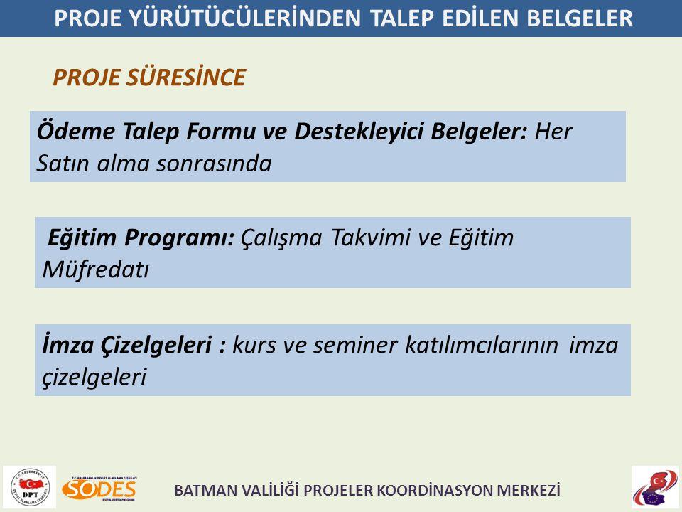 PROJE YÜRÜTÜCÜLERİNDEN TALEP EDİLEN BELGELER PROJE SÜRESİNCE İmza Çizelgeleri : kurs ve seminer katılımcılarının imza çizelgeleri Eğitim Programı: Çal