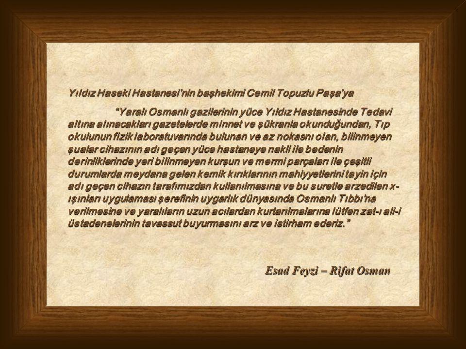 """Yıldız Haseki Hastanesi'nin başhekimi Cemil Topuzlu Paşa'ya """"Yaralı Osmanlı gazilerinin yüce Yıldız Hastanesinde Tedavi altına alınacakları gazetelerd"""