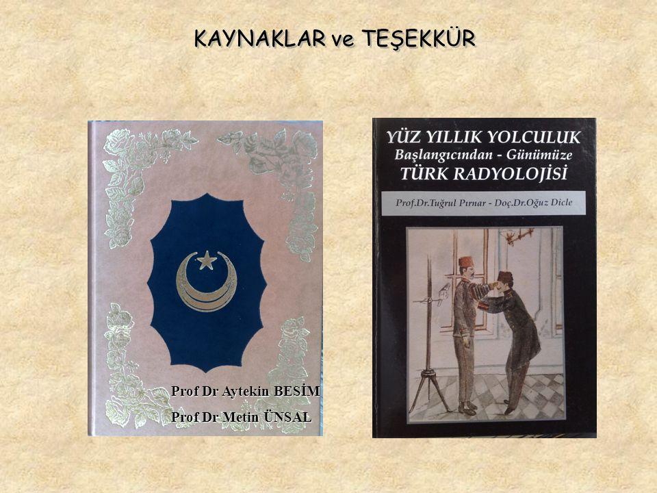 KAYNAKLAR ve TEŞEKKÜR Prof Dr Aytekin BESİM Prof Dr Metin ÜNSAL