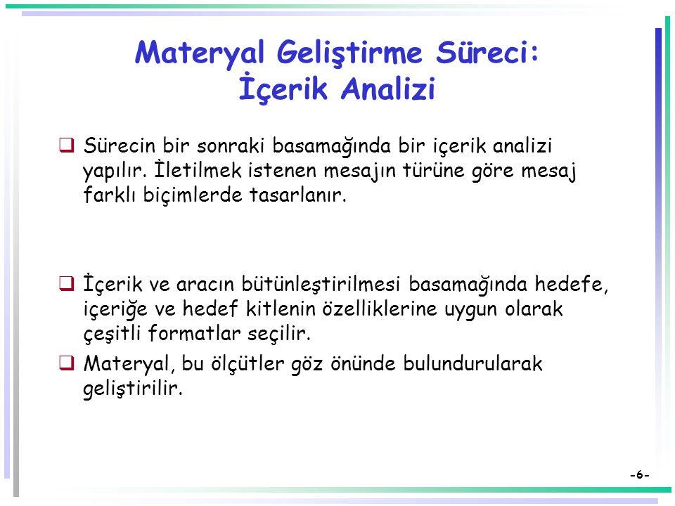 -5- Materyal Geliştirme Süreci: Hedef Kitlenin Özellikleri-2  Bu basamakta ayrıca bireylerin  bireysel ve sosyal özellikleri (bireylerin yaşı, güdül