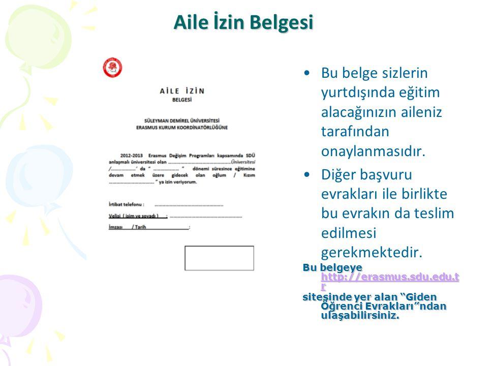 Aile İzin Belgesi •Bu belge sizlerin yurtdışında eğitim alacağınızın aileniz tarafından onaylanmasıdır.