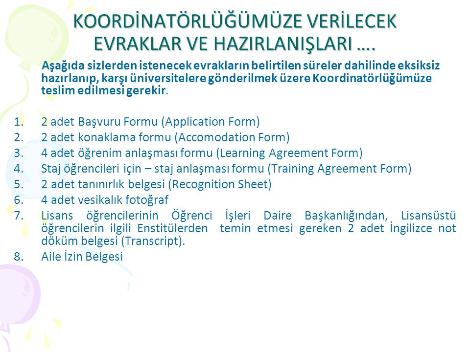 Üniversite Başvuru Formu (Application Form) neleri kapsar .