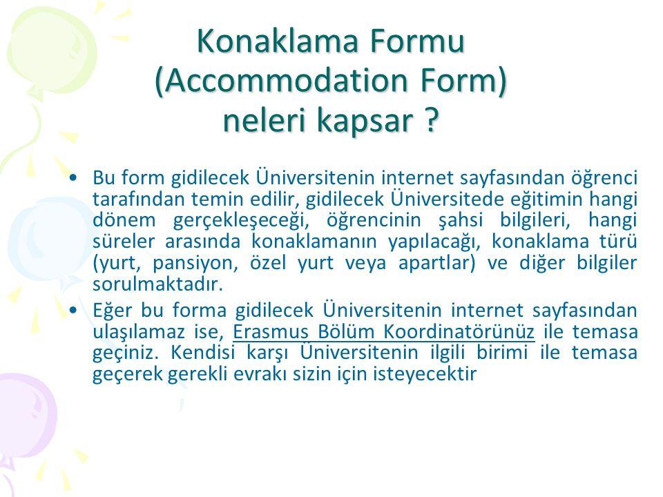 Konaklama Formu (Accommodation Form) neleri kapsar .