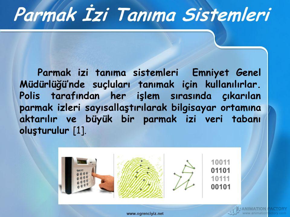 Parmak İzi Tanıma Sistemleri Parmak izi tanıma sistemleri Emniyet Genel Müdürlüğü'nde suçluları tanımak için kullanılırlar. Polis tarafından her işlem