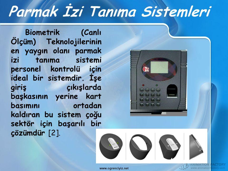 Parmak İzi Tanıma Sistemleri Biometrik (Canlı Ölçüm) Teknolojilerinin en yaygın olanı parmak izi tanıma sistemi personel kontrolü için ideal bir siste